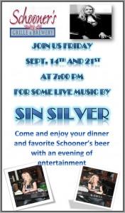 Sin Silver at Schooner's