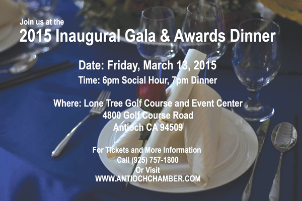 Antioch Chamber Gala 2015 Have you reserved your tickets for the 2015 Antioch Chamber of Commerce Inaugural Gala & Awards Dinner?