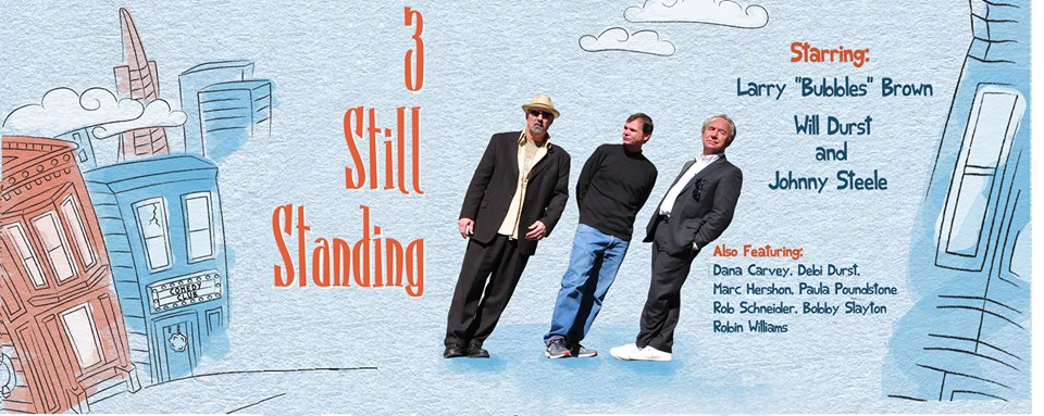 3StillStanding FB Three Still Standing comedy film screening and stand up at California Theatre in Pittsburg, Saturday night, April 18