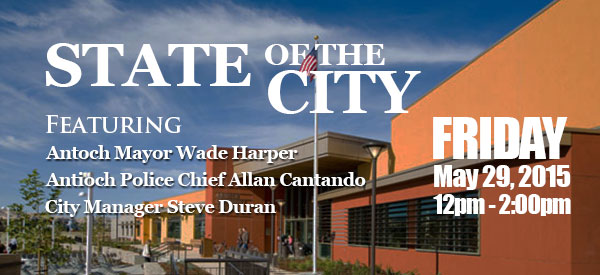 State of the City 2015 Antioch Chamber to host 2015 State of the City May 29